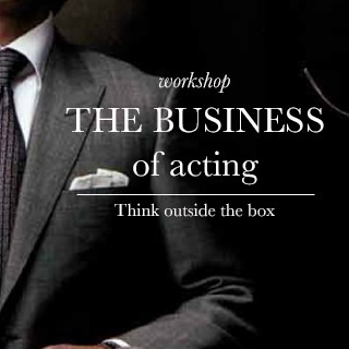 The Business of Acting – Workshop